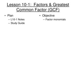 Lesson 10-1:  Factors & Greatest Common Factor (GCF)