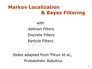 Markov Localization                      & Bayes Filtering