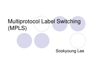 Multiprotocol Label Switching MPLS