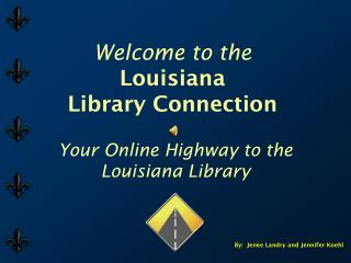 Welcome to the Louisiana  Library Connection