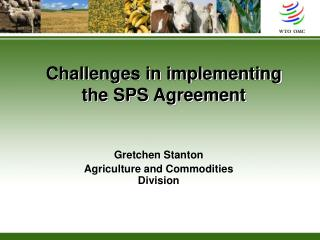 Challenges in implementing  the SPS Agreement