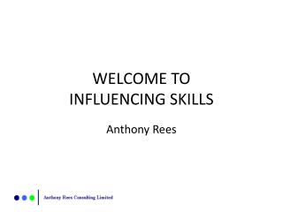 WELCOME TO  INFLUENCING SKILLS