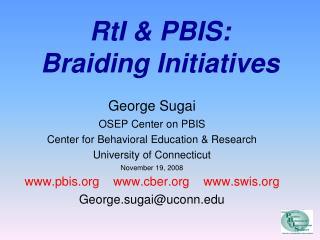 RtI & PBIS: Braiding Initiatives