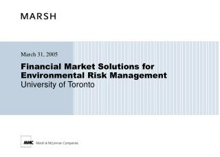 Financial Market Solutions for Environmental Risk Management University of Toronto
