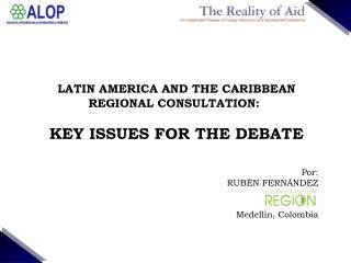 LATIN AMERICA AND THE CARIBBEAN REGIONAL CONSULTATION: KEY ISSUES FOR THE DEBATE