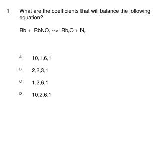 What are the coefficients that will balance the following equation?