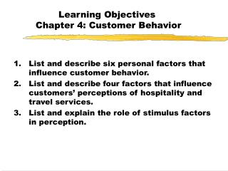 Learning Objectives  Chapter 4: Customer Behavior