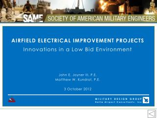 AIRFIELD ELECTRICAL IMPROVEMENT PROJECTS Innovations in a Low Bid Environment