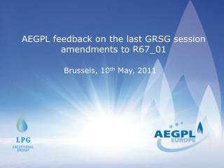 AEGPL feedback on the last GRSG session amendments to R67_01