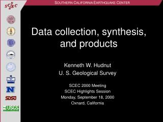 Data collection, synthesis, and products