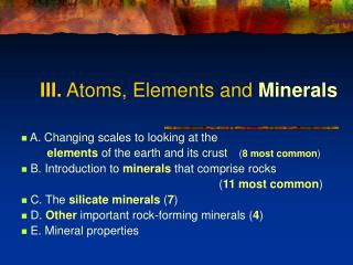 III.  Atoms, Elements and  Minerals