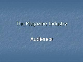 The Magazine Industry
