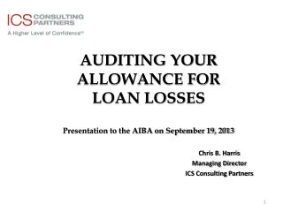 AUDITING YOUR ALLOWANCE FOR LOAN LOSSES Presentation to the AIBA on September 19, 2013