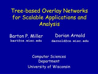 Tree-based Overlay Networks for Scalable Applications and Analysis