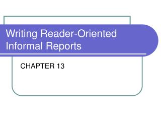 Writing Reader-Oriented Informal Reports