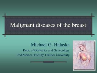 Malignant diseases of the breast