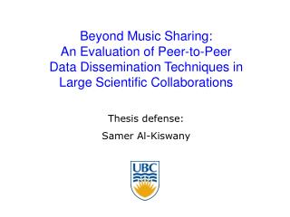 Beyond Music Sharing:   An Evaluation of Peer-to-Peer  Data Dissemination Techniques in