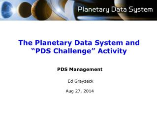 "The Planetary Data System and ""PDS Challenge"" Activity"