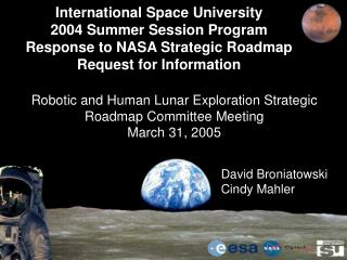 Robotic and Human Lunar Exploration Strategic Roadmap Committee Meeting  March 31, 2005