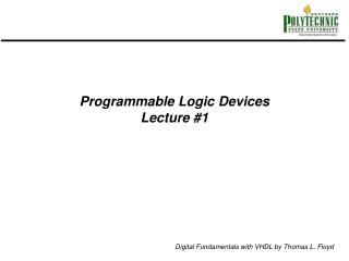 Programmable Logic Devices Lecture #1