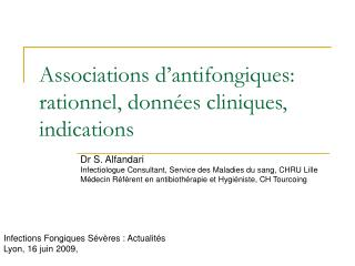 Associations d'antifongiques: rationnel, données cliniques, indications