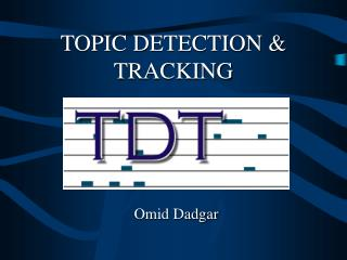 TOPIC DETECTION & TRACKING