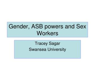 Gender, ASB powers and Sex Workers