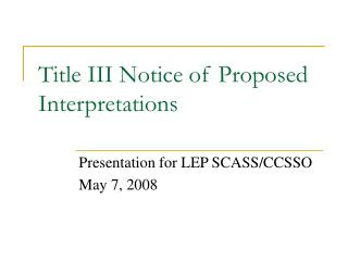 Title III Notice of Proposed Interpretations