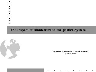 The Impact of Biometrics on the Justice System