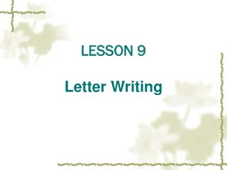 LESSON 9 Letter Writing