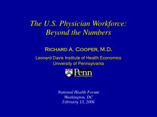 The U.S. Physician Workforce: Beyond the Numbers