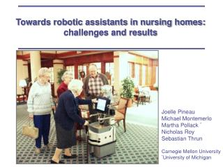 Towards robotic assistants in nursing homes: challenges and results