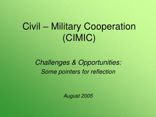 Civil – Military Cooperation (CIMIC)