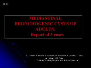 MEDIASTINAL BRONCHOGENIC CYSTS OF ADULTS:    Report of 5 cases