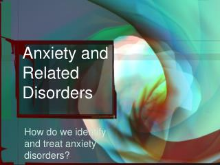 Anxiety and Related Disorders
