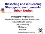 Dissecting and influencing Obesogenic environments: Urban Design