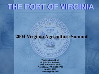 Virginia Inland Port Virginia Port Authority 7685 Winchester Road Front Royal, VA 22630-6733 800.883.7678 vaports