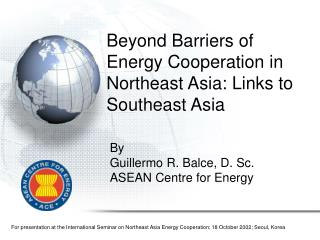 Beyond Barriers of Energy Cooperation in Northeast Asia: Links to Southeast Asia