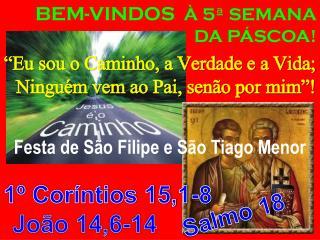 BEM-VINDOS   À 5ª SEMANA DA PÁSCOA !
