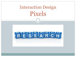 Interaction Design Pixels