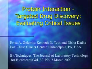 Protein Interaction - Targeted Drug Discovery: Evaluating Critical Issues