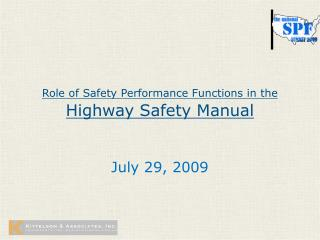 Role of Safety Performance Functions in the Highway Safety Manual