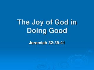 The Joy of God in Doing Good