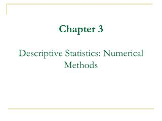 Chapter 3 Descriptive Statistics: Numerical Methods