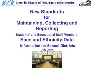 New Standards  for  Maintaining, Collecting and Reporting  Students and Educational Staff Members  Race and Ethnicity Da