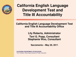 California English Language Development Test and  Title III Accountability