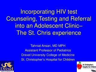 Incorporating HIV test Counseling, Testing and Referral into an Adolescent Clinic–  The St. Chris experience