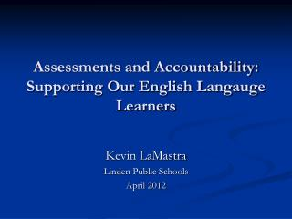 Assessments and Accountability: Supporting Our English Langauge Learners
