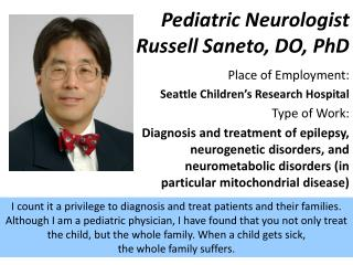 Pediatric Neurologist Russell Saneto, DO, PhD