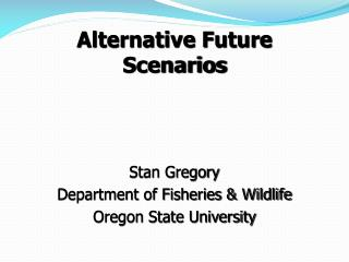 Alternative Future Scenarios